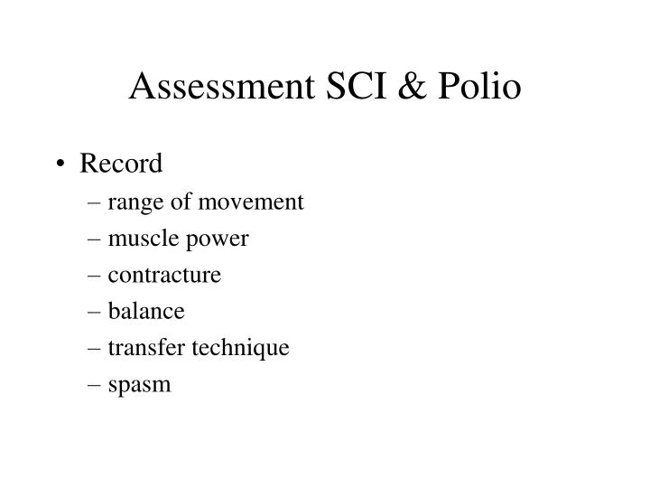 Assessment SCI & Polio