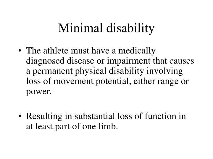 Minimal disability