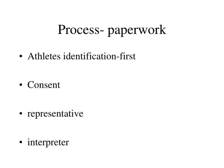 Process- paperwork