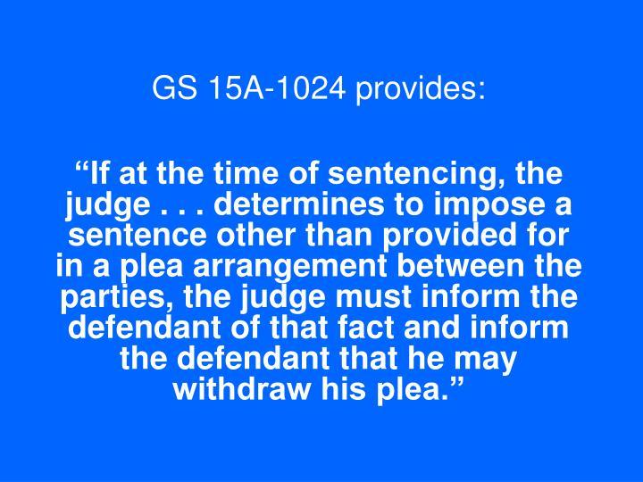 GS 15A-1024 provides: