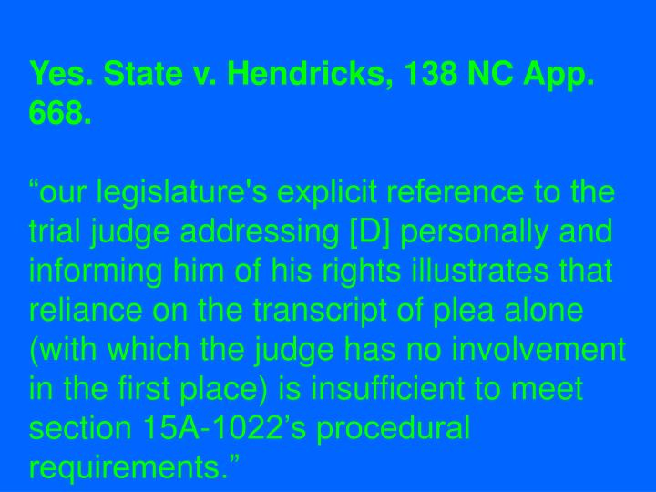 Yes. State v. Hendricks, 138 NC App. 668.