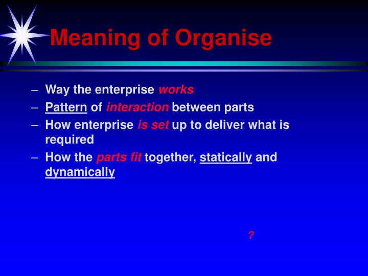 Meaning of Organise