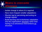 means to overcome dilemmas