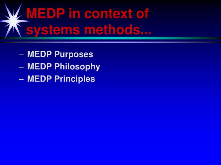 MEDP in context of systems methods...