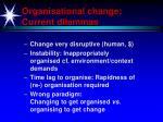 organisational change current dilemmas