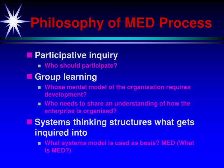 Philosophy of MED Process