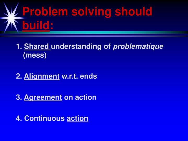 Problem solving should