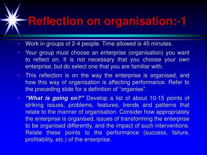 Reflection on organisation:-1