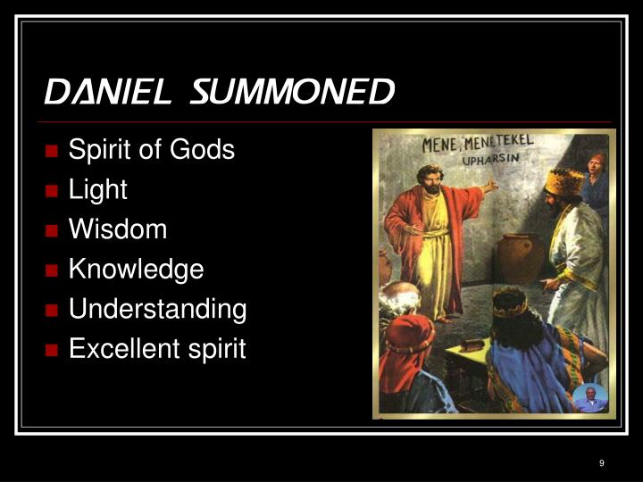 Daniel summoned