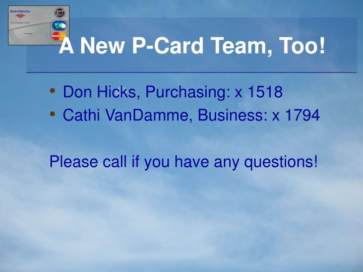 A New P-Card Team, Too!