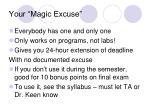 your magic excuse