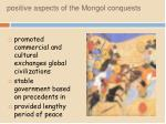 positive aspects of the mongol conquests