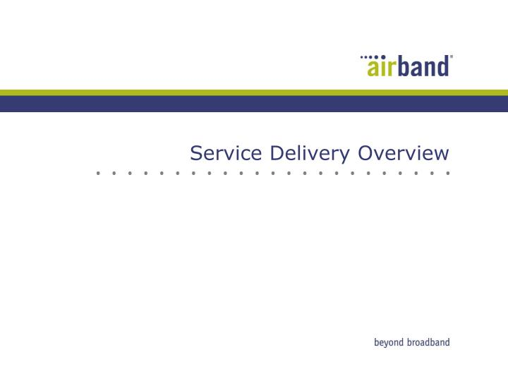 Service delivery overview