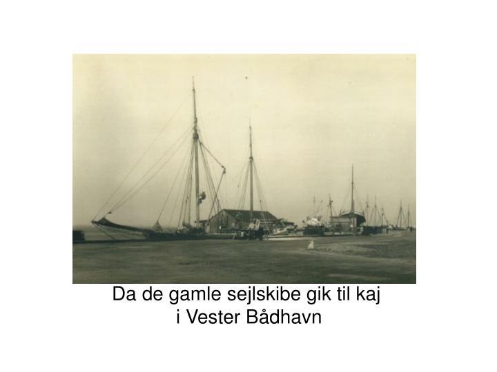 Da de gamle sejlskibe gik til kaj