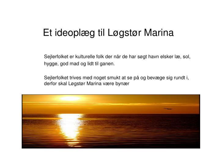 Et ideoplæg til Løgstør Marina