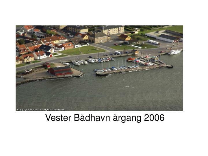 Vester Bådhavn årgang 2006
