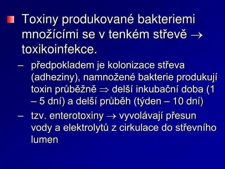 Toxiny produkované bakteriemi množícími se vtenkém střevě