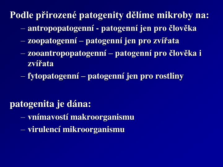 Podle přirozené patogenity dělíme mikroby na: