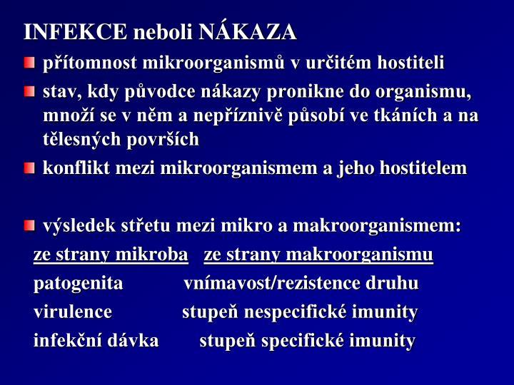 INFEKCE neboli NÁKAZA