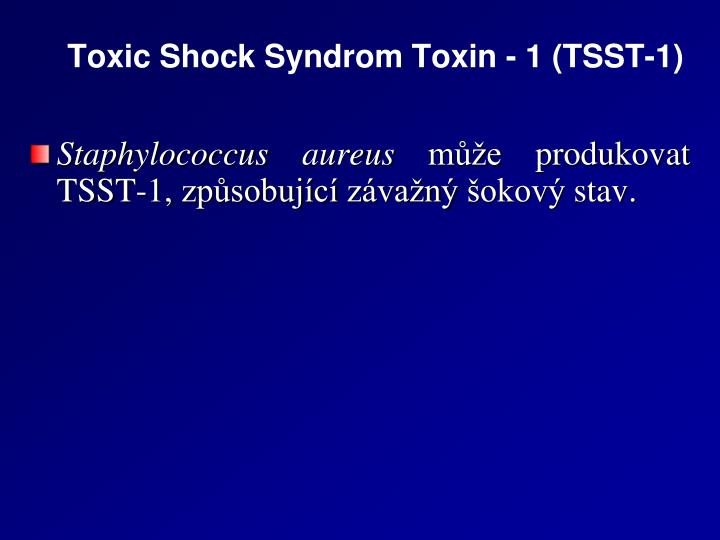 Toxic Shock Syndrom Toxin - 1 (TSST-1)