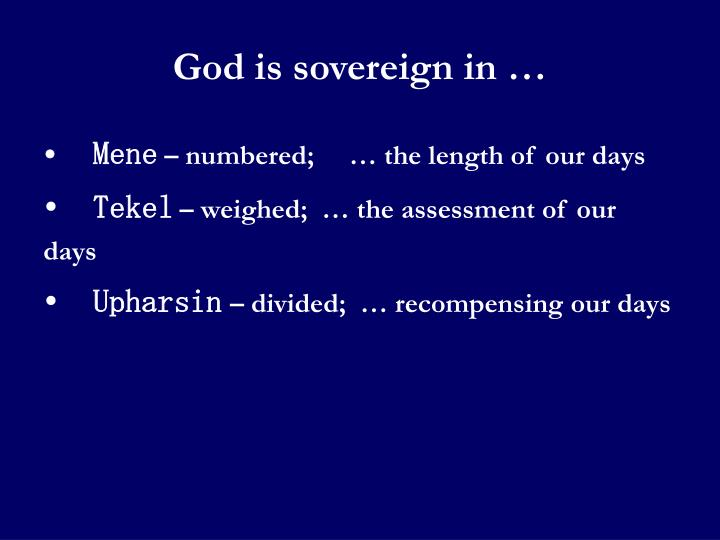 God is sovereign in …