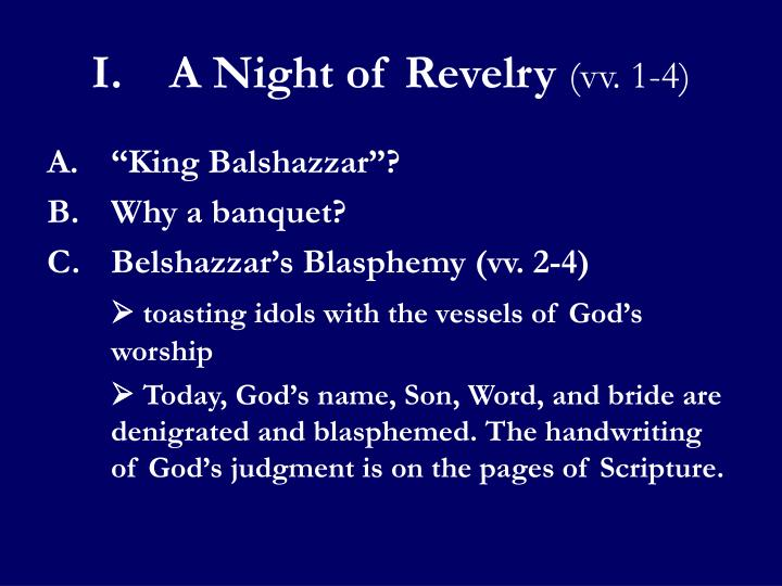 I.	A Night of Revelry