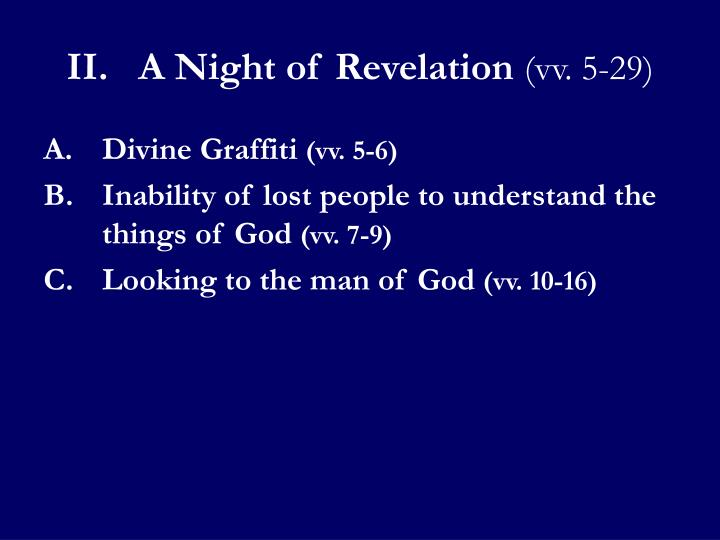 II.	A Night of Revelation
