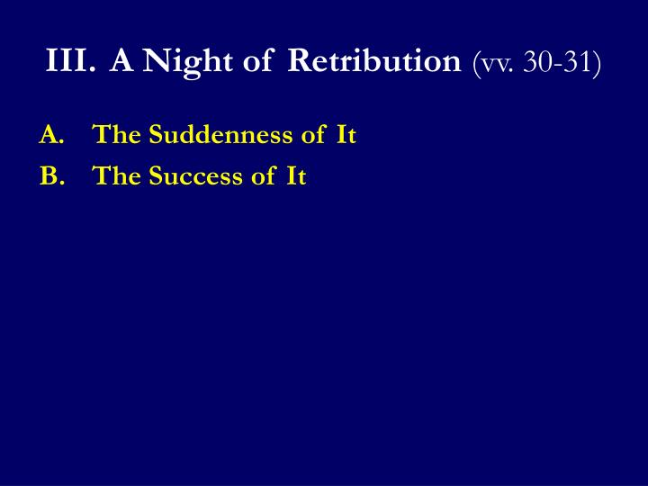 III.	A Night of Retribution