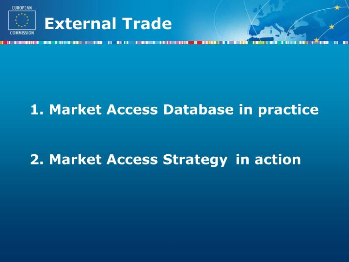 1 market access database in practice 2 market access strategy in action
