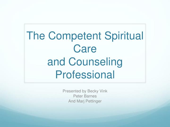 The competent spiritual care and counseling professional