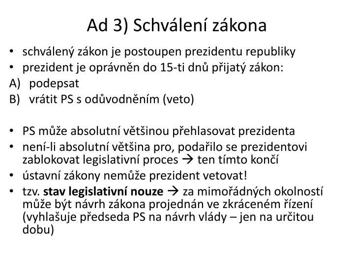 Ad 3) Schválení zákona