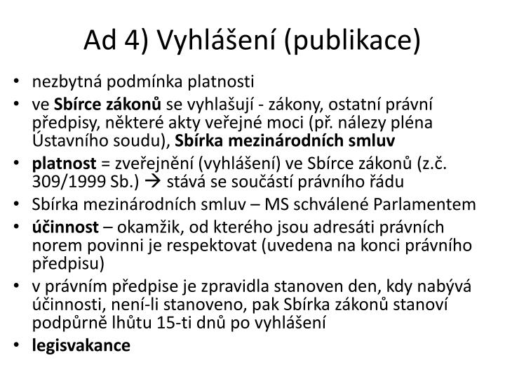 Ad 4) Vyhlášení (publikace)