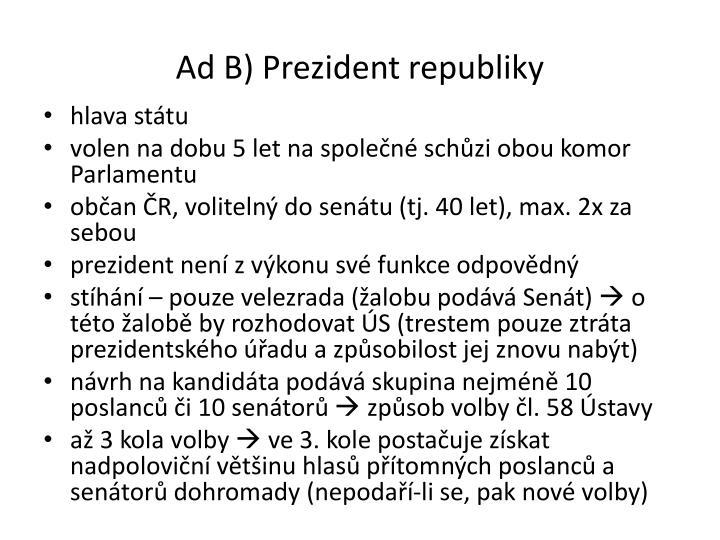 Ad B) Prezident republiky