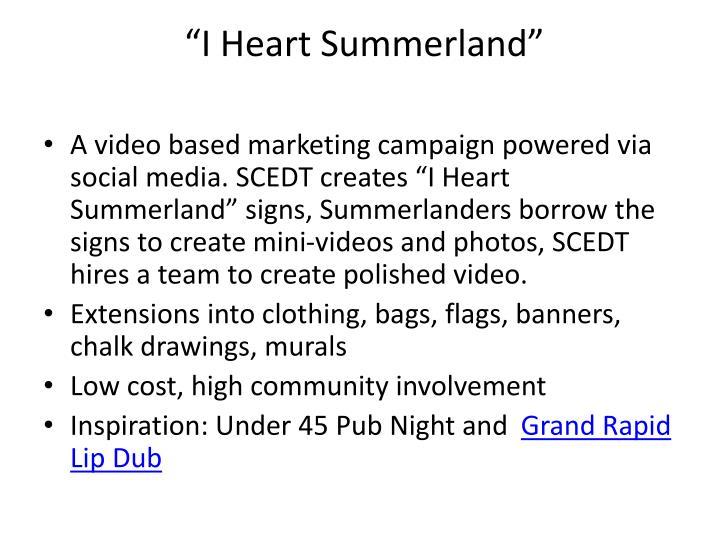 """I Heart Summerland"""