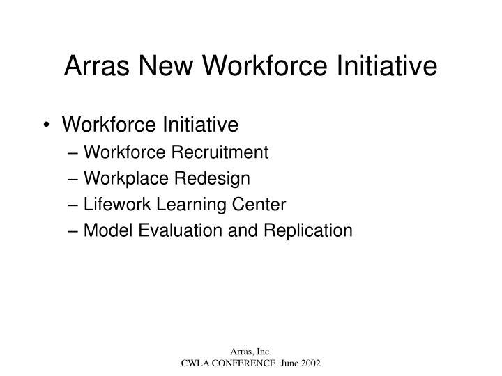 Arras New Workforce Initiative