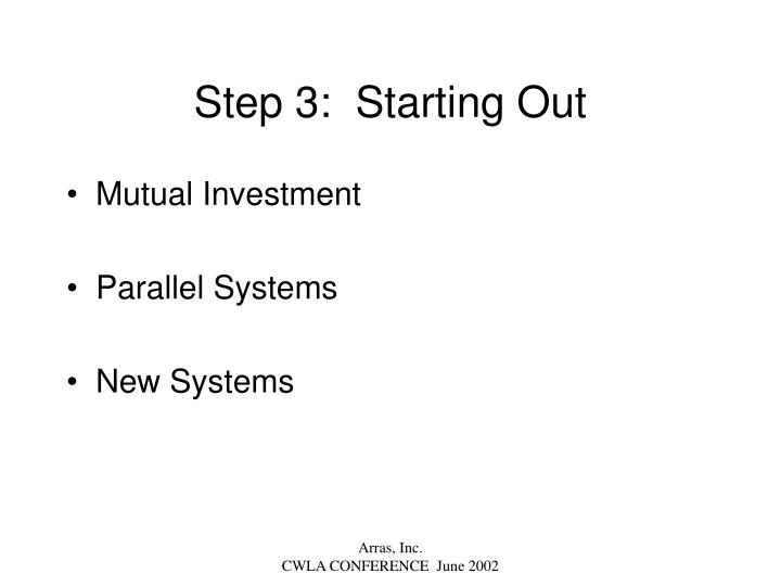 Step 3:  Starting Out