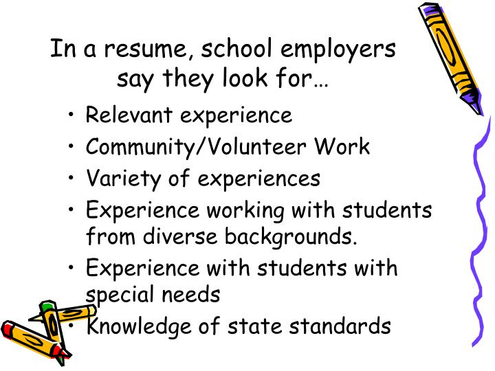 In a resume, school employers say they look for…