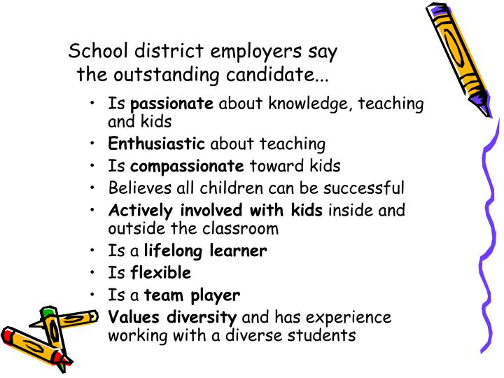 School district employers say the outstanding candidate...
