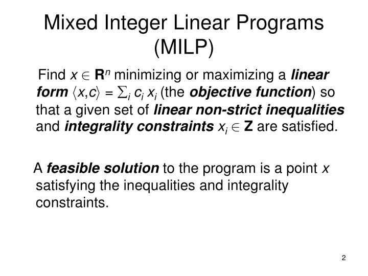 Mixed Integer Linear Programs (MILP)