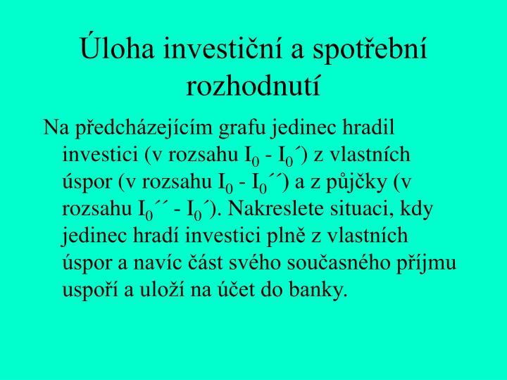 Úloha investiční a spotřební rozhodnutí