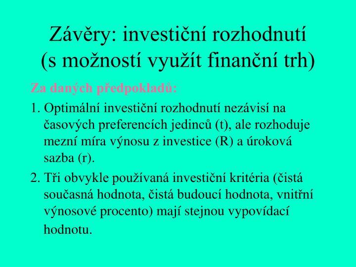 Závěry: investiční rozhodnutí