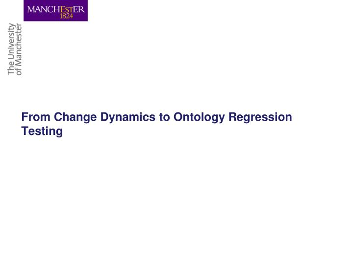 From Change Dynamics to Ontology Regression Testing