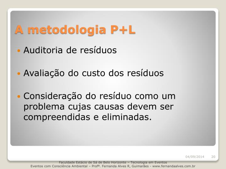 A metodologia P+L