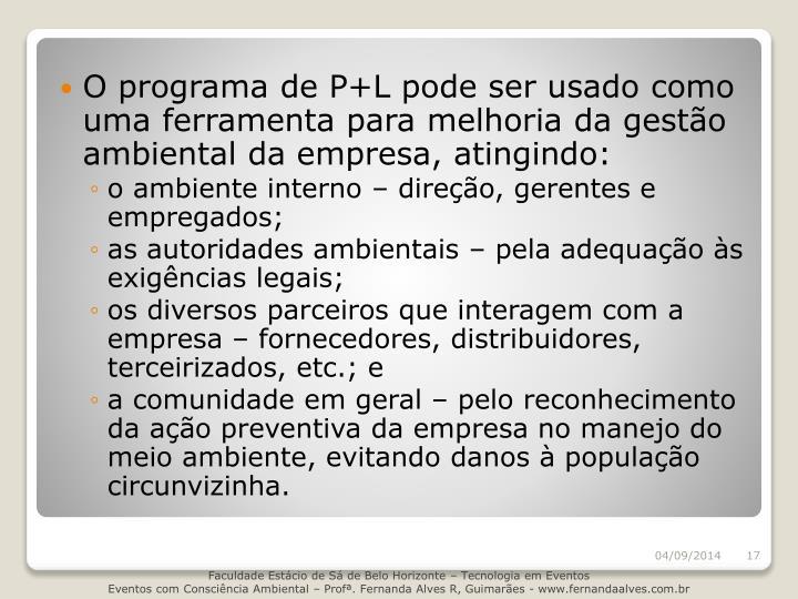 O programa de P+L pode ser usado como uma ferramenta para melhoria da gestão ambiental da empresa, atingindo: