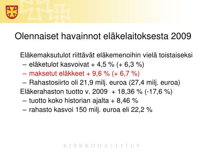 Olennaiset havainnot eläkelaitoksesta 2009