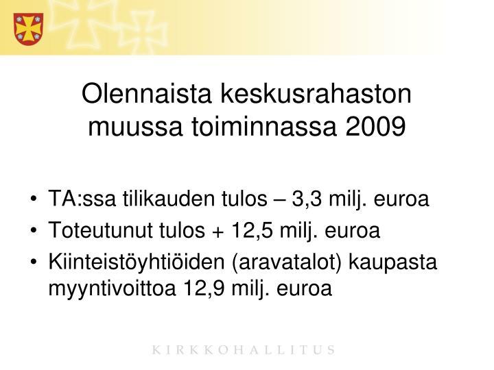 Olennaista keskusrahaston muussa toiminnassa 2009