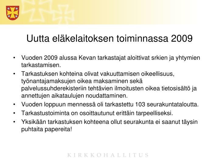 Uutta eläkelaitoksen toiminnassa 2009
