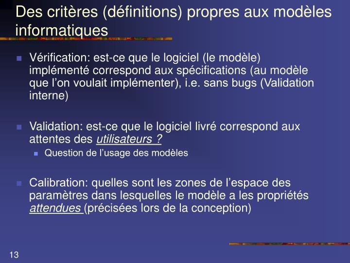 Des critères (définitions) propres aux modèles informatiques