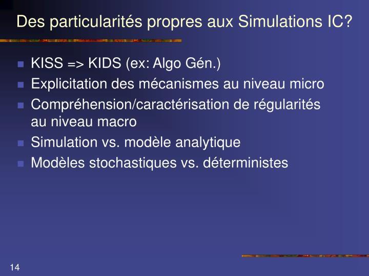 Des particularités propres aux Simulations IC?
