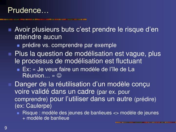Prudence…